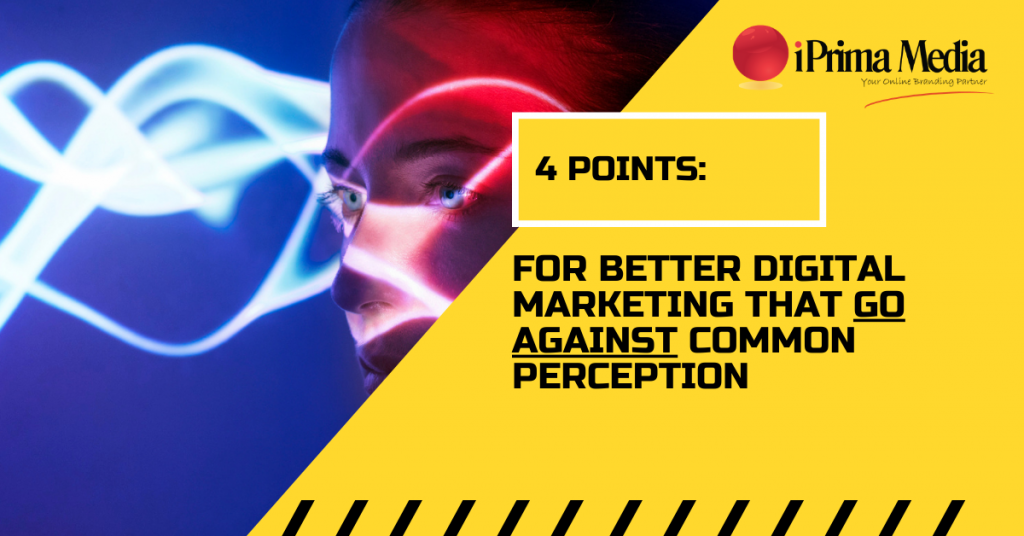 4 points for better digital marketing that go against common perception