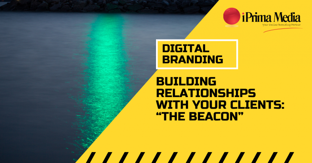 Digital branding the beacon. build your relationships