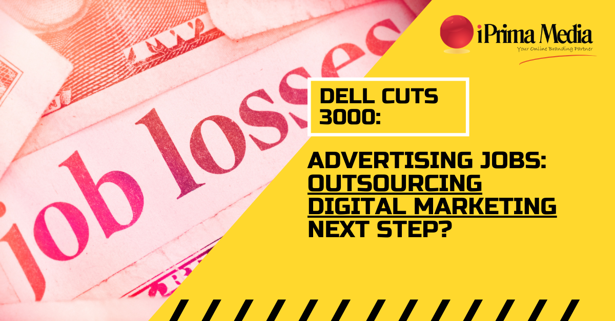 dell cuts 3000 jobs. outsource digital marketing
