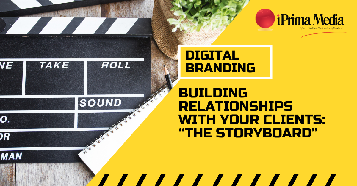 digital branding building relationships with clients the storyboard