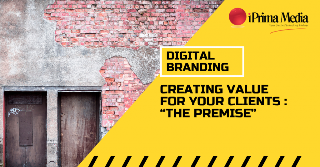 digital branding the premise creating value for clients