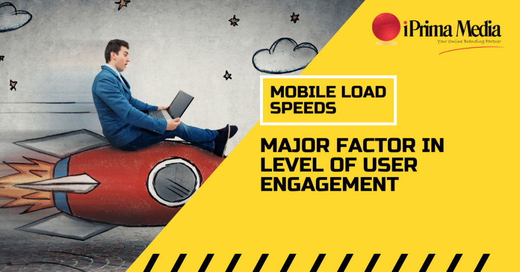 mobile load speeds major factor in level of user engagement