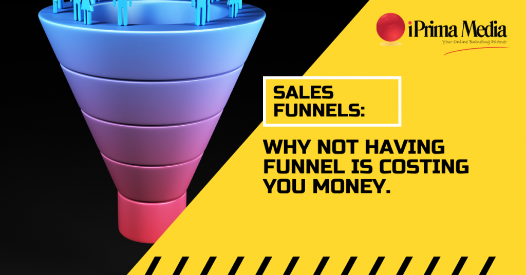 sales funnels why not having funnel is costing you money