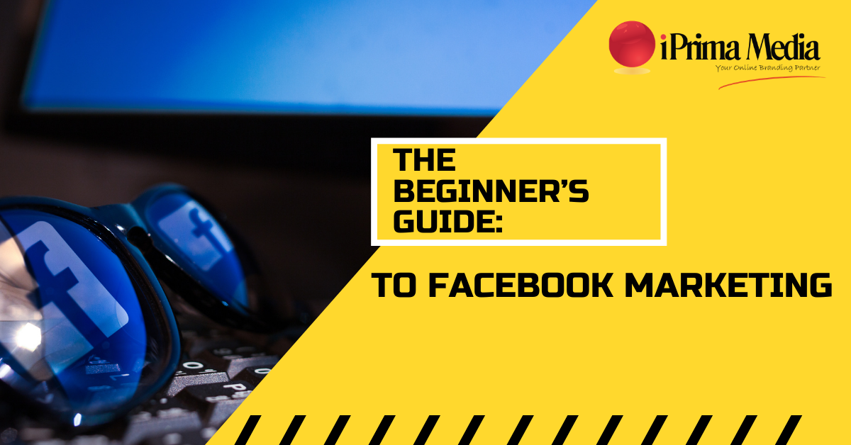 The Beginner's Guide Facebook Marketing
