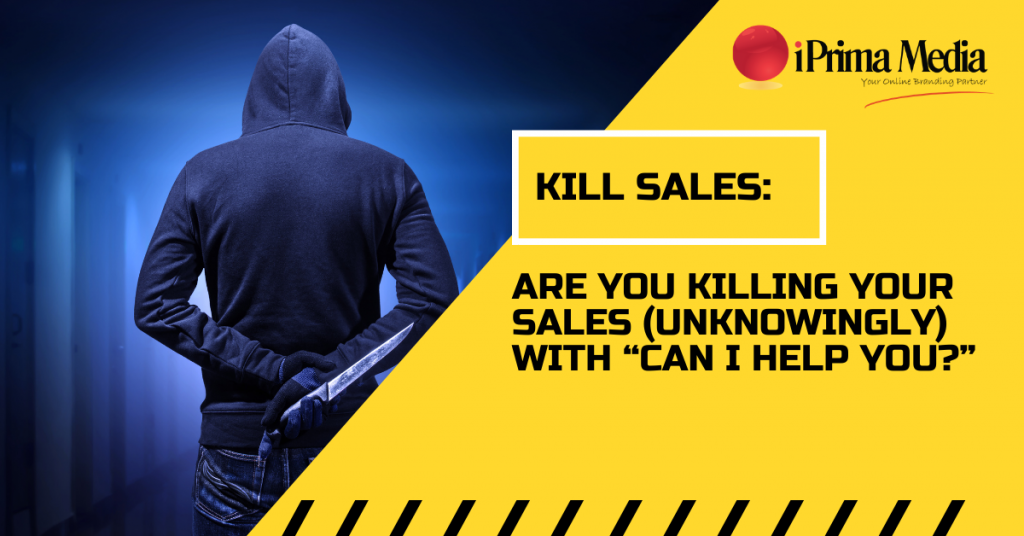 Are you killing your sales