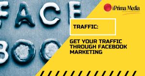"Get Your Traffic Through ""Facebook Marketing"""