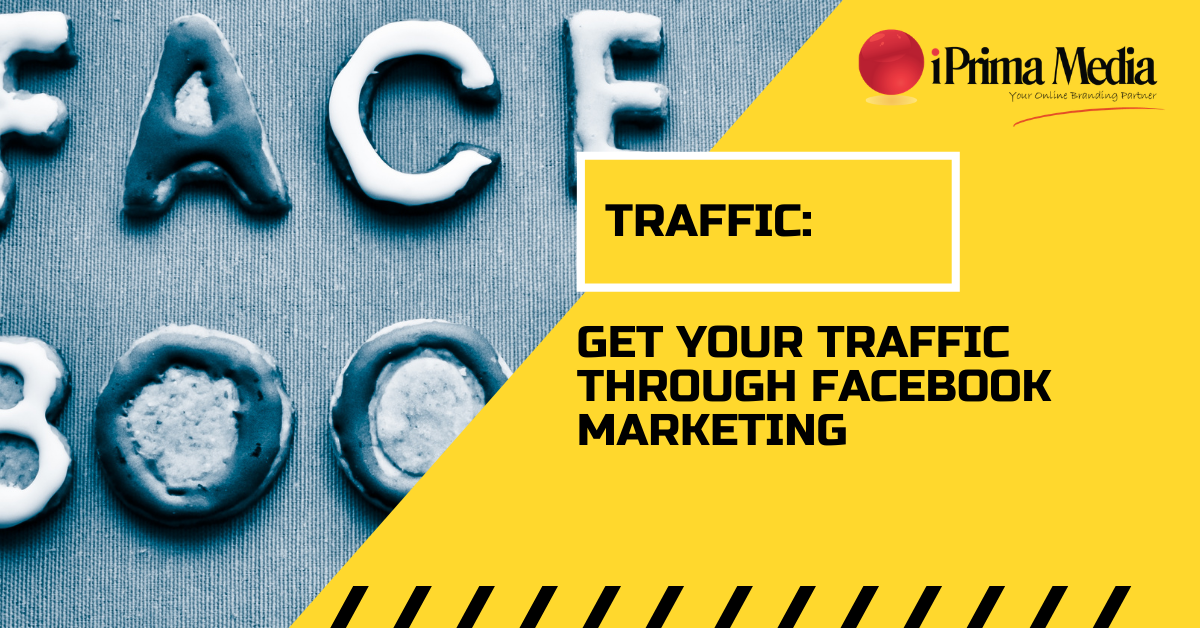 "Get Your Traffic Through ""Facebook Marketing"""