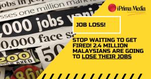 2.4million job losses in malaysia