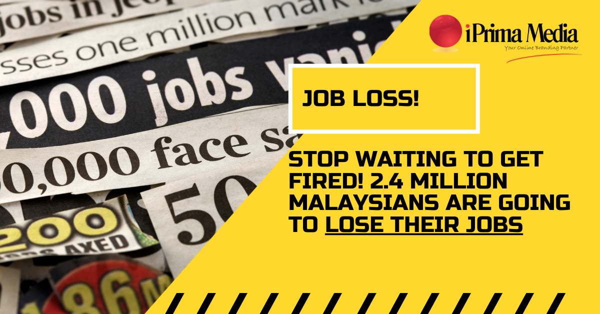 2.4million job losses in malaysia