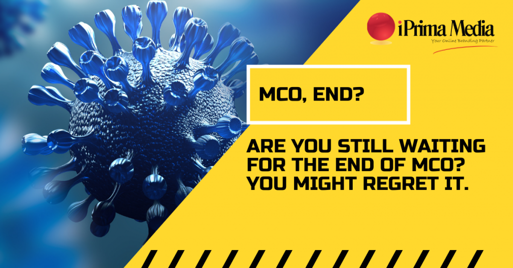 Are You Still waiting for the end of MCO? You Might Regret It