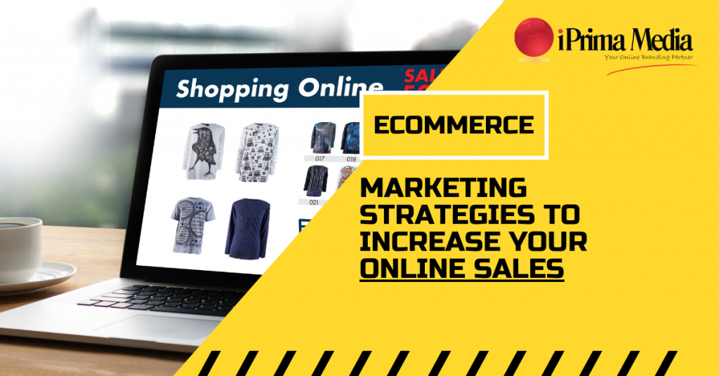 ecommerce marketing strategies to increase your online sales